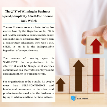 Organisation Development - Jack Welch 3 S for winning in Business - Speed, Simplicity and Self Confidence